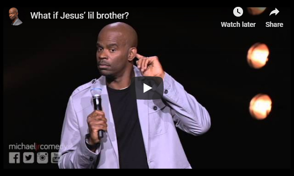 What if Jesus' lil brother?